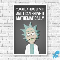 """Quadro Rick and Morty - """" You Are a Piece of Shit and I Can Prove It Mathematically"""""""