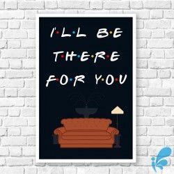 """Quadro """"I'll Be There For You"""" - Friends"""